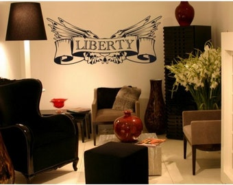 Liberty wall quote decal, sticker, mural, vinyl wall art saying
