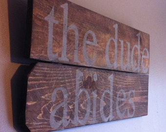 "Cult classic The Big Lebowski movie quote "" the dude abides"" reclaimed cedar wood sign"