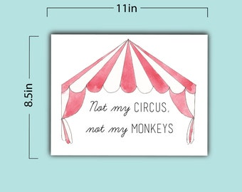 Not My Circus, Not My Monkeys Print