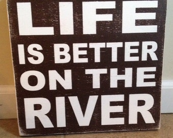 Life is Better on the River - wood wall art