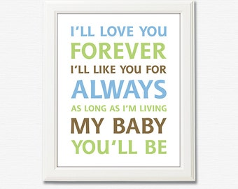 Brown blue and green typography art print -8x10 UNFRAMED- boys art, nursery quote, i'll love you forever, nursery art print, boys atwork