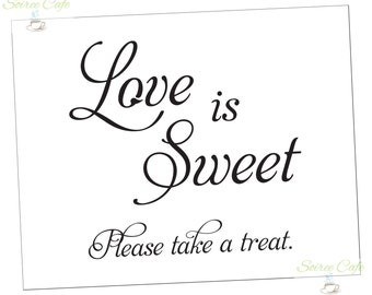 Love is Sweet - Dessert Wedding Reception Sign 8x10 {Digital Download}