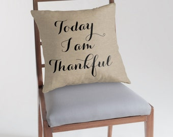 Today I am Thankful - Fall Burlap Look Pillow Cover, Decorative Throw, Fall Decor, Rustic, Quote