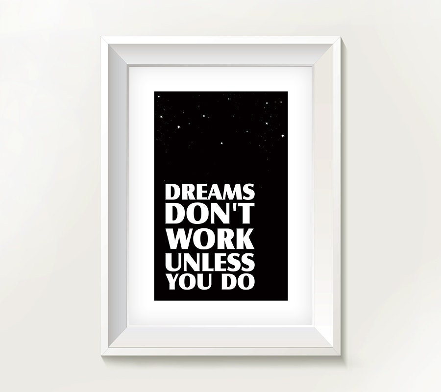 dreams don 39 t work unless you do typography by thepixartposter. Black Bedroom Furniture Sets. Home Design Ideas