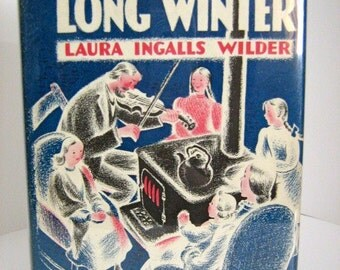The Long Winter, by Laura Ingalls Wilder - Harper & Bros., 1940-