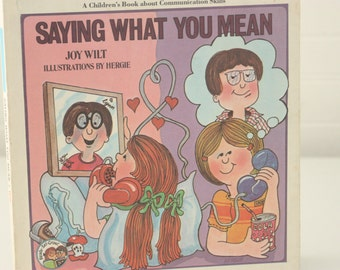 Vintage Children Book on Communication, Saying What You Mean, Vintage Life Skills Book,