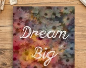 "Printable Art ""Dream Big"" - Any Size Printable / Instant Download"