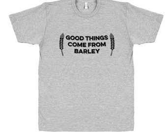 Good Things Come From Barley Tee Unisex T-Shirt