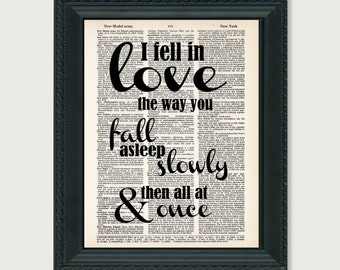 I Fell In Love The Way You Fall Asleep Slowly And Then All At Once TFIOS Dictionary Page Art Print Typography Fault In Our Stars Quote