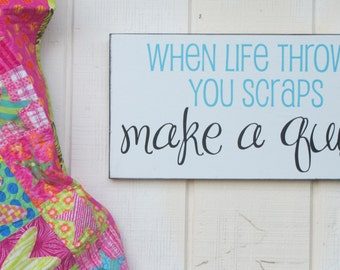 When Life Throws You Scraps, Make A Quilt! VINYL DECAL