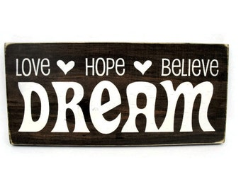 Teen or Little Gir Bedroom Sign Rustic Wood Wall Art - Love Hope Believe Dream (#1133)