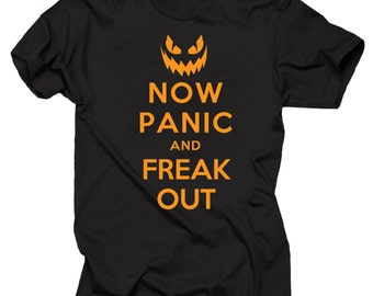 Now Panic and Freak out T-shirt Halloween Tee Shirt Tee Shirt Halloween Tee Shirt Halloween Costume