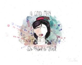 A Good Man Is Hard to Find - 8x10 Print - Mulan