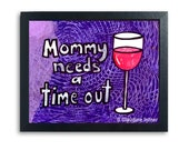 Mommy Needs a Time Out - ...