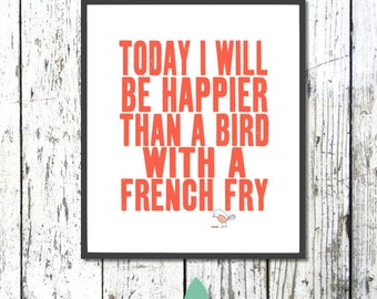 Typography Inspirational Quote Art Print - Kitchen Art, bird with a french fry, digital art illustration - SO VERY HAPPY  (pick your color)