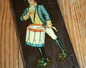 Vintage Revolutionary drummer Wooden Plaque OOAK SALE