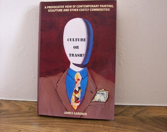 "Art Critic Book ""Culture or Trash"" James Gardner Contemporary Art Opinion"