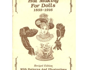 Hat Making for Dolls 1855-1916 - Patterns and Instructions - Revised Edition - Hobby House Press