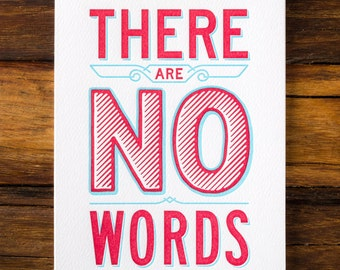 There Are No Words - Letterpress Greeting Card