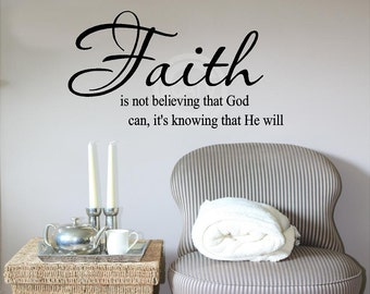 Faith Is Not Believing That God Can Its Knowing That He Will vinyl lettering wall sayings home decor decal sticker