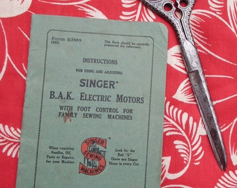 Antique Sewing Machine Instruction Booklet - Singer B. A. K. Electric Motors foot control version  K5959 - vintage probably 1920s 20s