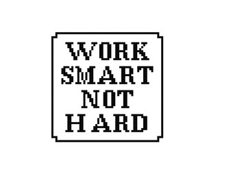 Work Smart, Not Hard - x 3 Cross stitch pattern PDF. Instant download