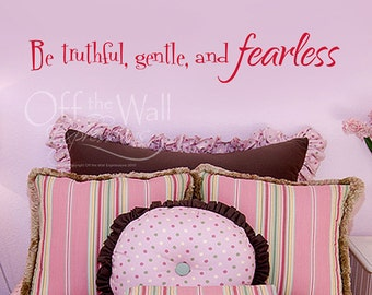 Be Truthful, Gentle, and Fearless vinyl wall art decal, Gandhi quote, Childrens room decor, vinyl decal, inspirational quote
