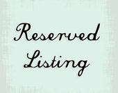 Reserved listing for Jenn