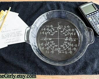 Unit Circle. Trigonometry. Engraved Pie Plate. STEM Gift, Great for Math Teachers!