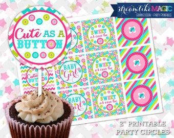 Printable INSTANT DOWNLOAD Party Circles and Cupcake Wrappers-Cute as a Button Baby Shower Sew Fun Buttons