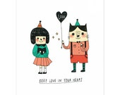 Keep Love in Your Heart - A4 Giclée Print - 8.5x11 Art Print - Illustration - Inspirational Print
