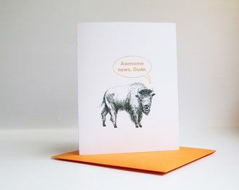 Awesome buffalo card. Awesome news — congratulations card, announcement card. Personalized custom message option available.