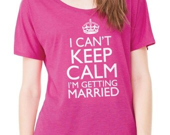 Valentine's Gift Wedding Gift I Can't Keep Calm I'm Getting Married Women's T shirt Wife Gift Flowy Cutout Back Tee Husband Gift