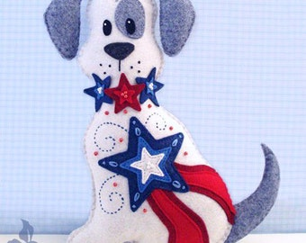 Dog Stuffed Animal Pattern - Felt Plushie Sewing Pattern & Tutorial - Liberty the Patriotic 4th of July Dog - Patriotic Embroidery Pattern