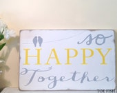 SALE!! Ready to ship - So Happy Together - Motivational Distressed Wood Sign
