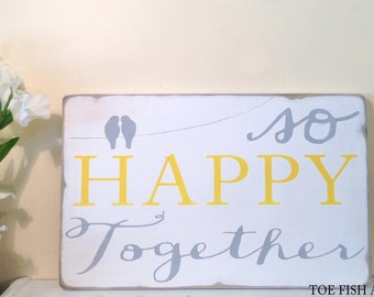 SALE Use Promo Code SPRING for 20% Off This Sign! Ready to ship - So Happy Together - Motivational Distressed Wood Sign