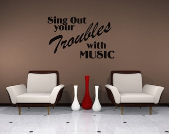 Vinyl Wall Decal Sticker Sing Out Your Troubles OSAA1285s
