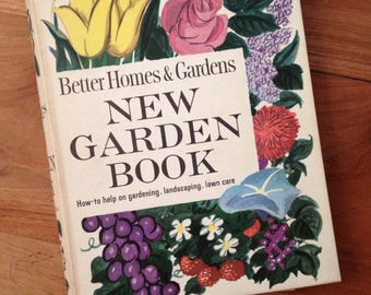 Better Homes and Gardens New Garden Book - 1961 How-to help on gardening, landscaping, lawn care