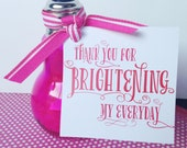 Teacher Appreciation Printable Gift Idea 'Thank You For Brightening My Everyday' INSTANT DOWNLOAD by Love The Day