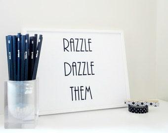 Razzle Dazzle Them Art Print, Motivational Poster, Confidence Art, Bedroom Decor, Dorm Room Decor, Gift for Teenagers, Wall Art