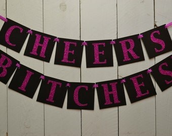 Cheers bitches ..  party decoration  ...    Bachelorette party  ..  Girls night out