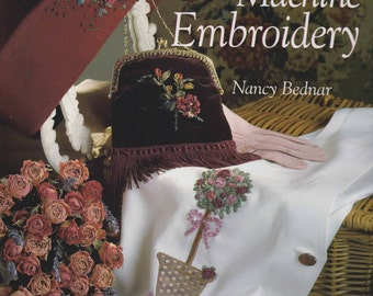 Silk Ribbon Machine Embroidery Book by Nancy Bednar 1997 Hardcover 128 pages