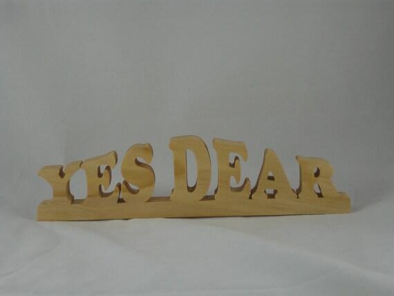 Wood Word Art Shelf Sitter Home Decor Yes Dear Handmade