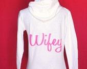 Wifey Jackey, wifey zip up hoodie, Wifey yoga jacket, Wifey hoodie- sm- XL White or black