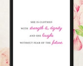 8x10 Art Print - She is clothed with strength and dignity and she laughs without fear of the future. Quote