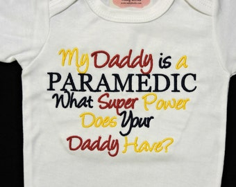 Paramedic  Baby Boy Clothes Baby Grirl Clothes bodysuit  My Daddy Is a ParamedicWhat Super Power Does Your Daddy Have Firefighter Outfit