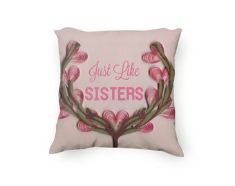 Just like sisters quote, pink and peach Decorative Pillow, hand drawn printed pillow, inspirational, Velveteen Pillow Cover Only