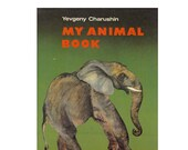 Y. Charushin - My Animal Book (In Russian, Hard Cover), Illustrations by N. Charushin -- 1984, Raduga Publishers