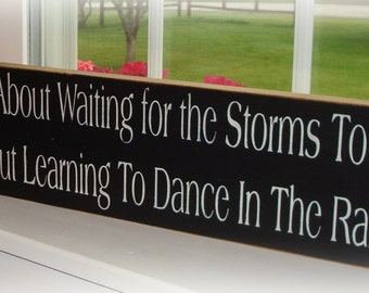 Large Wood sign board Life Is Not About Waiting For The Storms To Pass It's About Learning To Dance In The Rain