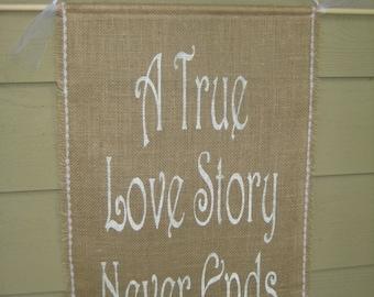 Burlap  Banner, Burlap Wedding, Rustic Wedding, Wedding Sign, A True Love Story, Reception Sign, Your Divine Affair
